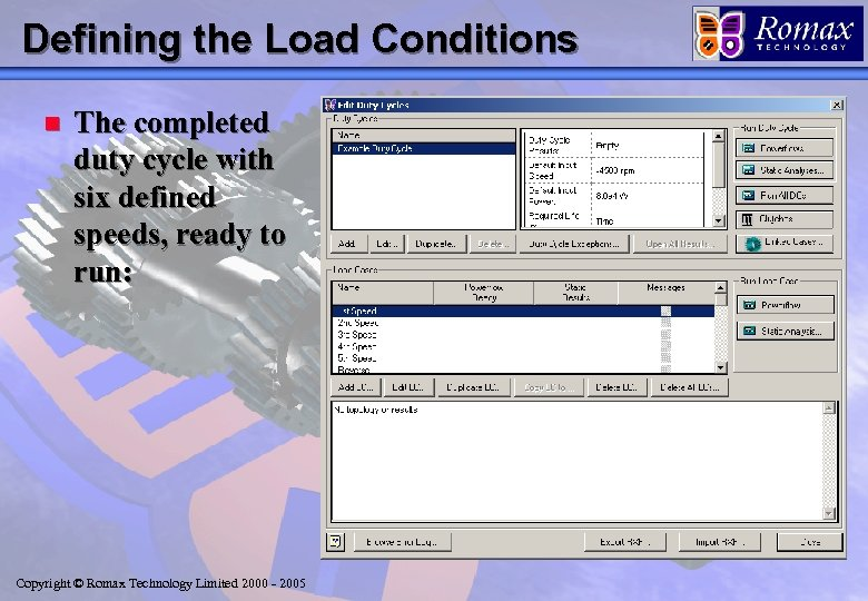Defining the Load Conditions n The completed duty cycle with six defined speeds, ready