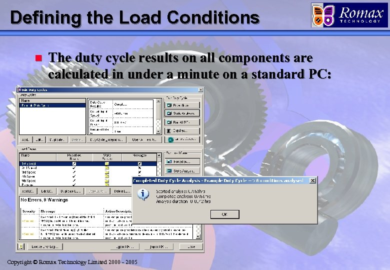 Defining the Load Conditions n The duty cycle results on all components are calculated