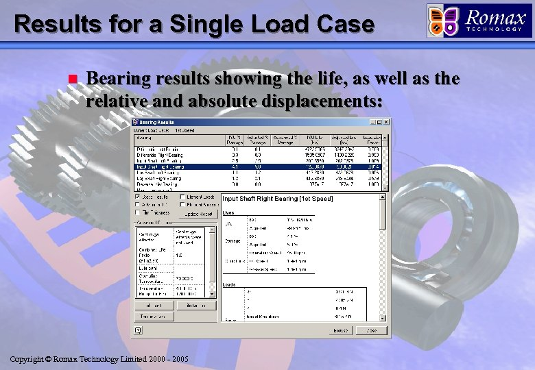 Results for a Single Load Case n Bearing results showing the life, as well