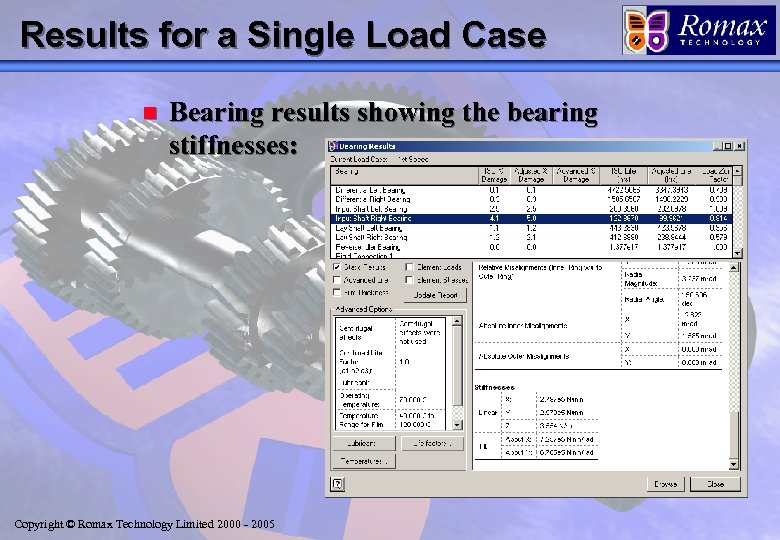 Results for a Single Load Case n Bearing results showing the bearing stiffnesses: Copyright