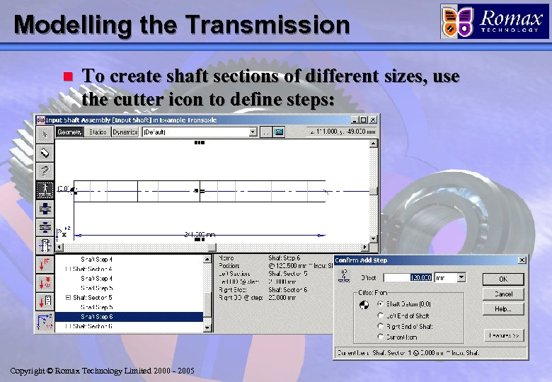 Modelling the Transmission n To create shaft sections of different sizes, use the cutter