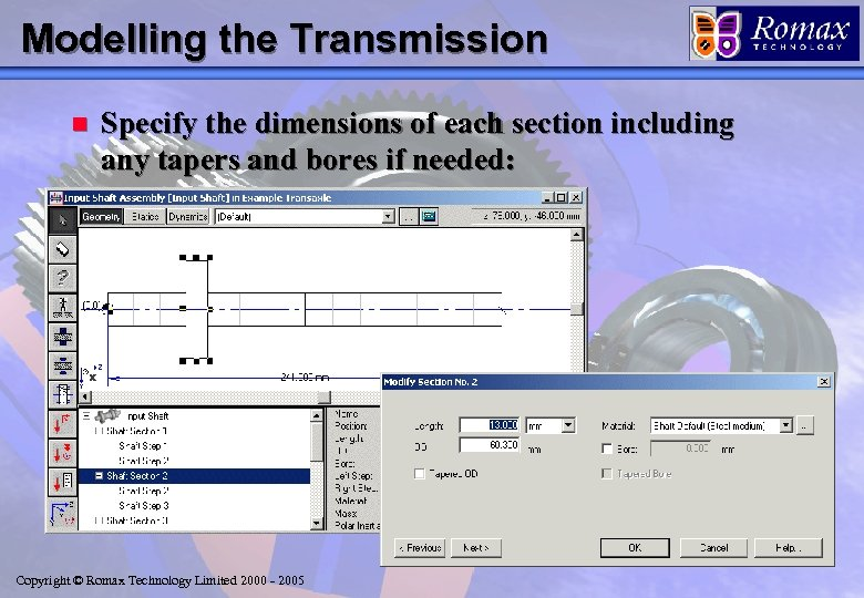 Modelling the Transmission n Specify the dimensions of each section including any tapers and