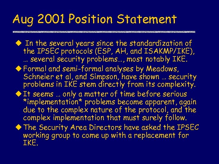 Aug 2001 Position Statement u In the several years since the standardization of the