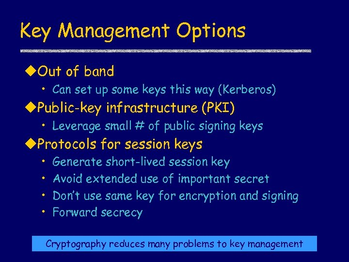 Key Management Options u. Out of band • Can set up some keys this