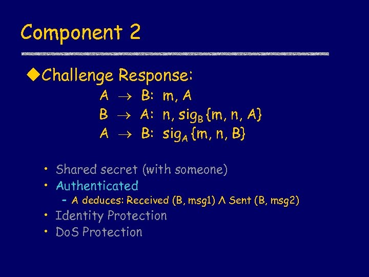 Component 2 u. Challenge Response: A B: m, A B A: n, sig. B