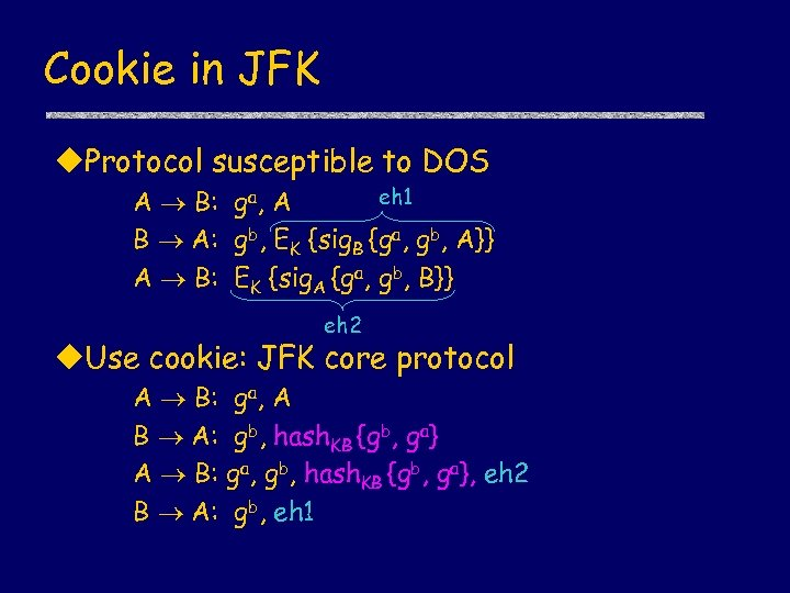 Cookie in JFK u. Protocol susceptible to DOS eh 1 A B: ga, A