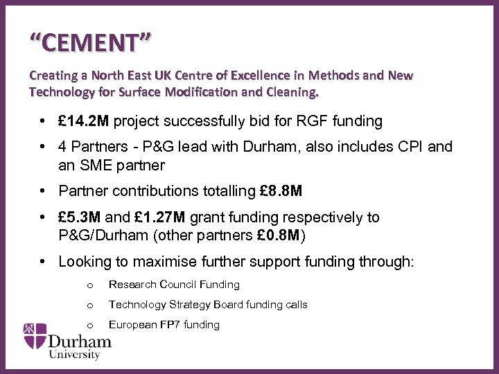 """""""CEMENT"""" Creating a North East UK Centre of Excellence in Methods and New Technology"""