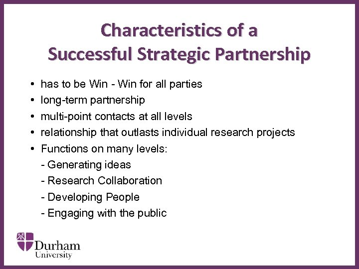 Characteristics of a Successful Strategic Partnership • • • has to be Win -