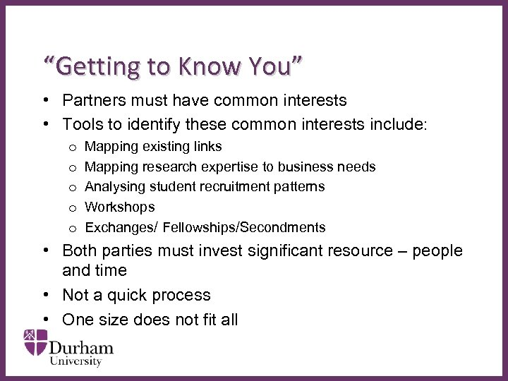 """""""Getting to Know You"""" • Partners must have common interests • Tools to identify"""