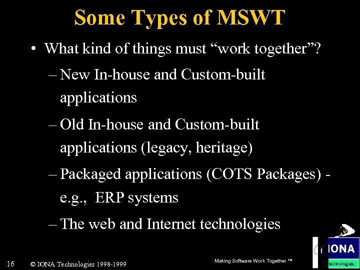 """Some Types of MSWT • What kind of things must """"work together""""? – New"""