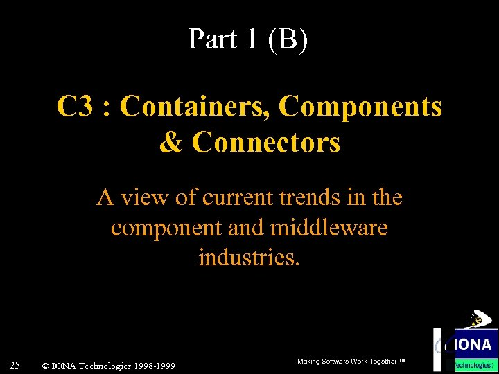 Part 1 (B) C 3 : Containers, Components & Connectors A view of current