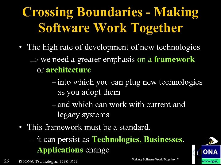 Crossing Boundaries - Making Software Work Together • The high rate of development of