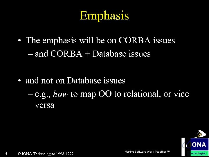 Emphasis • The emphasis will be on CORBA issues – and CORBA + Database