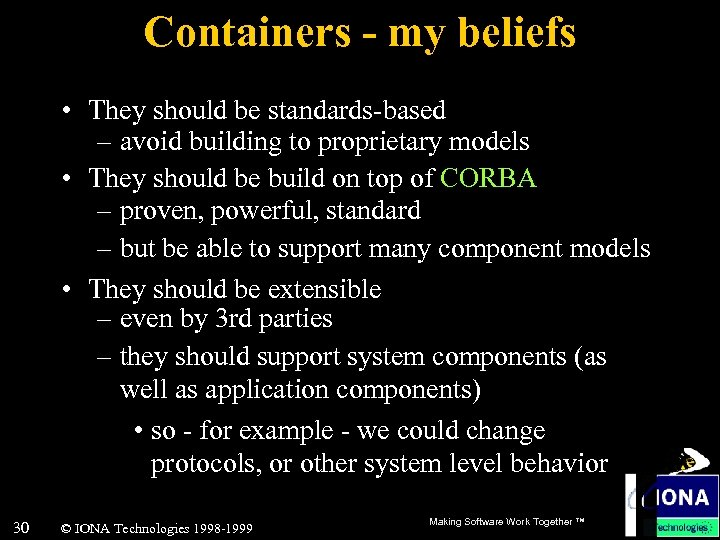 Containers - my beliefs • They should be standards-based – avoid building to proprietary