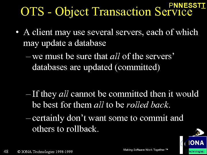 PNNESSTT OTS - Object Transaction Service • A client may use several servers, each