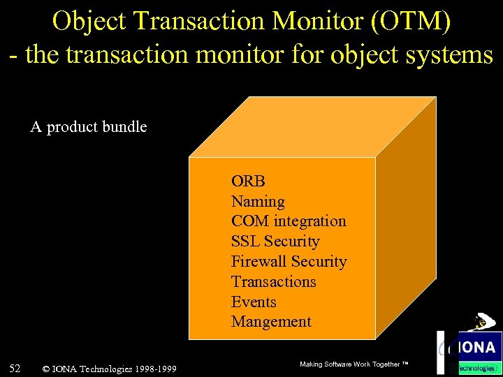 Object Transaction Monitor (OTM) - the transaction monitor for object systems A product bundle