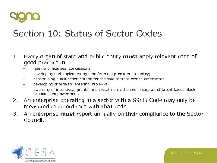 Section 10: Status of Sector Codes 1. Every organ of state and public entity