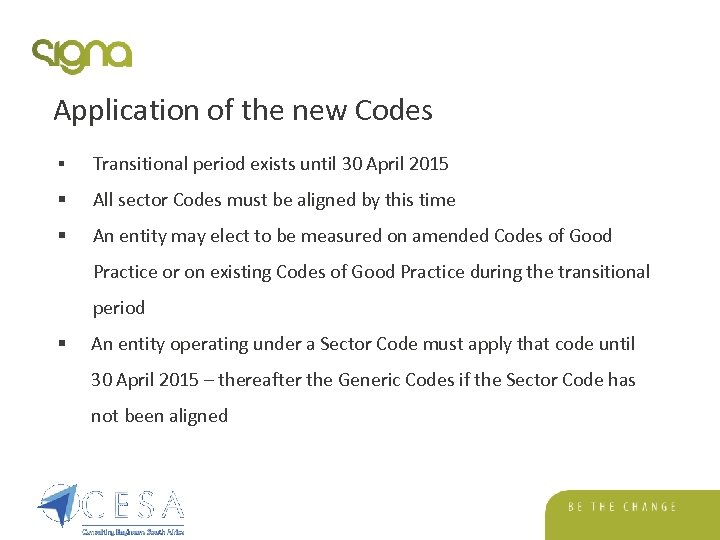 Application of the new Codes § Transitional period exists until 30 April 2015 §