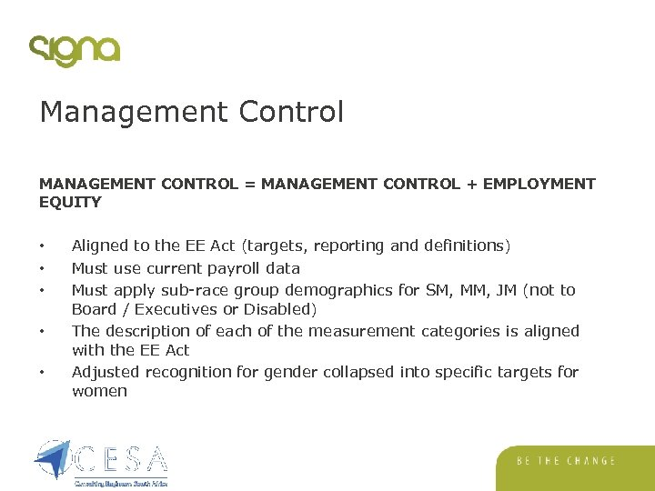 Management Control MANAGEMENT CONTROL = MANAGEMENT CONTROL + EMPLOYMENT EQUITY • • • Aligned