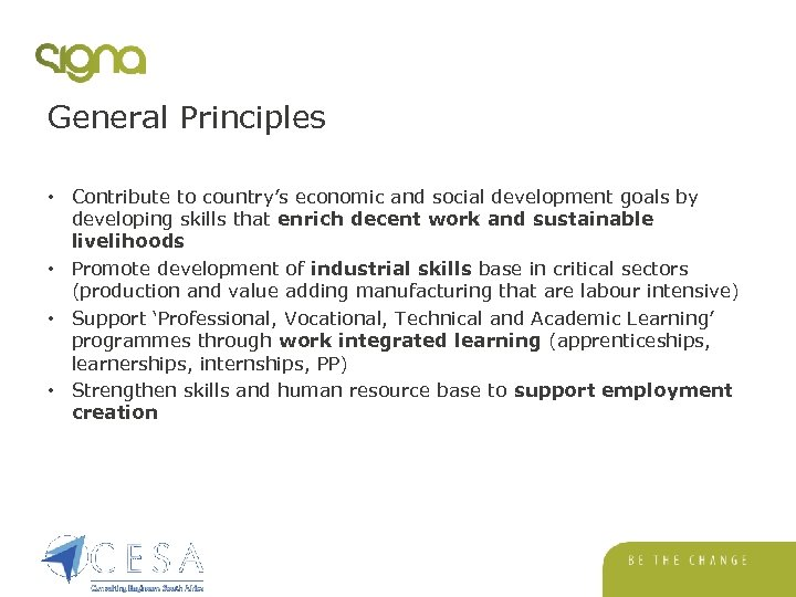 General Principles • Contribute to country's economic and social development goals by developing skills