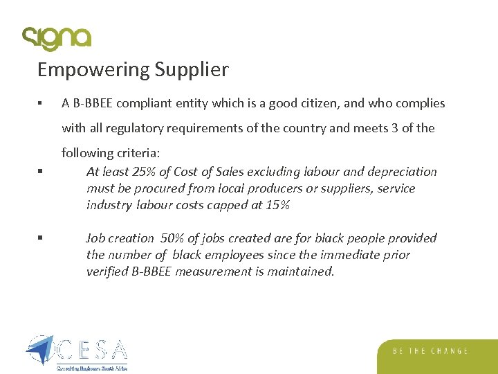Empowering Supplier § A B-BBEE compliant entity which is a good citizen, and who