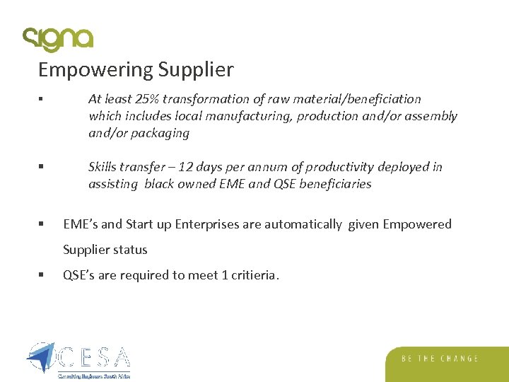 Empowering Supplier § At least 25% transformation of raw material/beneficiation which includes local manufacturing,