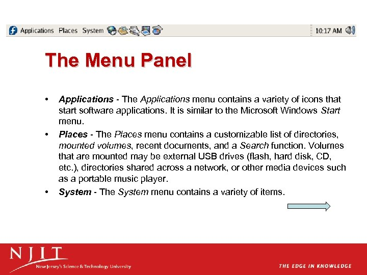 The Menu Panel • • • Applications - The Applications menu contains a variety
