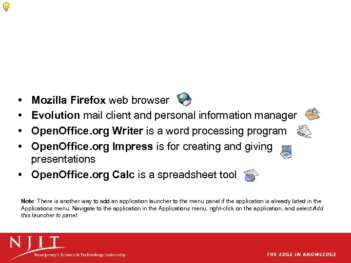 • • Mozilla Firefox web browser Evolution mail client and personal information manager