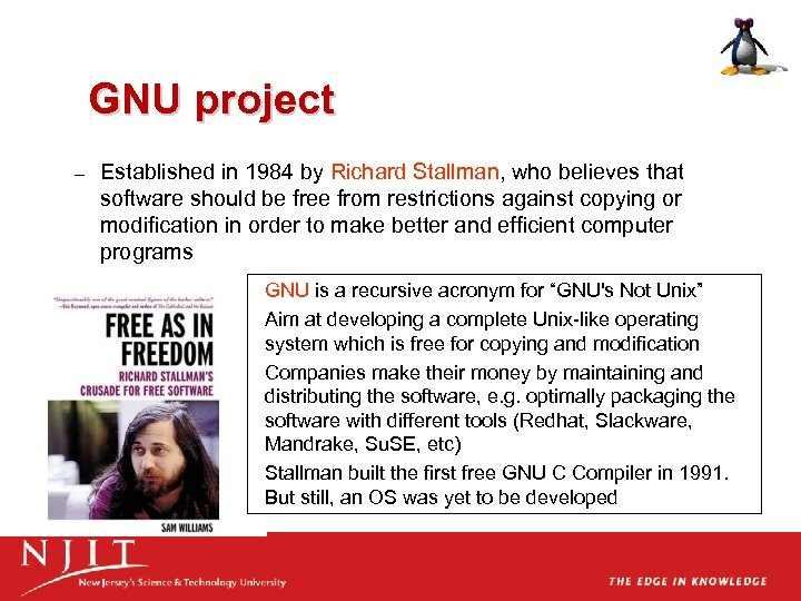GNU project – Established in 1984 by Richard Stallman, who believes that software should
