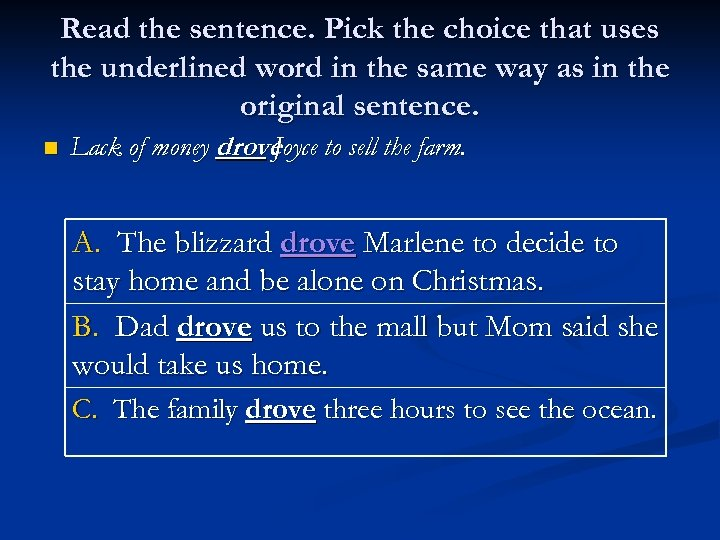 Read the sentence. Pick the choice that uses the underlined word in the same