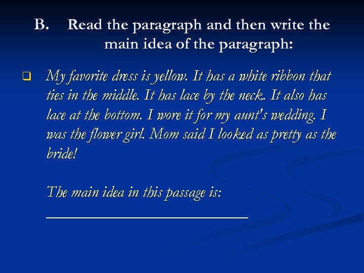 B. q Read the paragraph and then write the main idea of the paragraph: