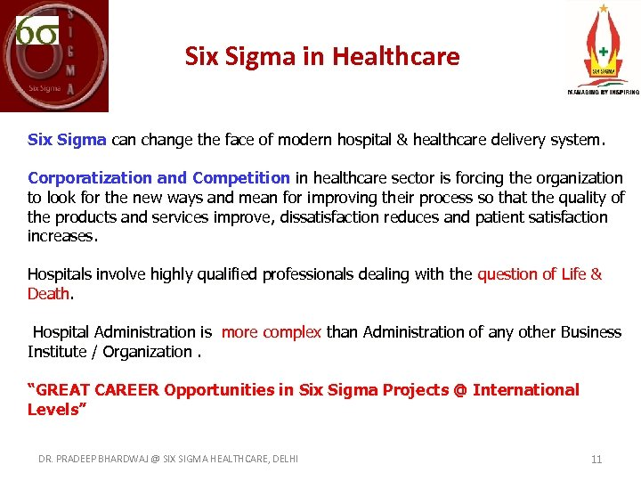 Six Sigma in Healthcare Six Sigma can change the face of modern hospital &