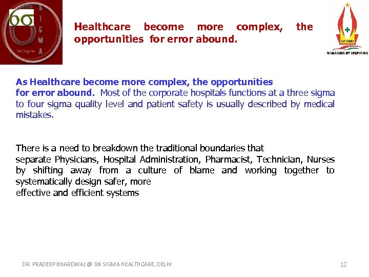 Healthcare become more complex, opportunities for error abound. the As Healthcare become more complex,