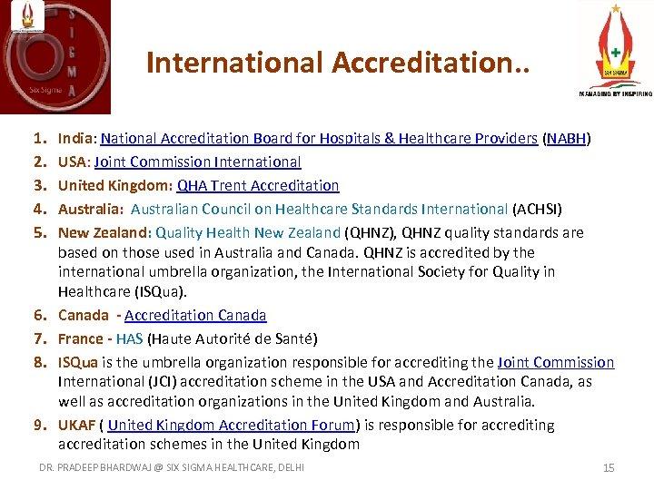 International Accreditation. . 1. 2. 3. 4. 5. 6. 7. 8. 9. India: National