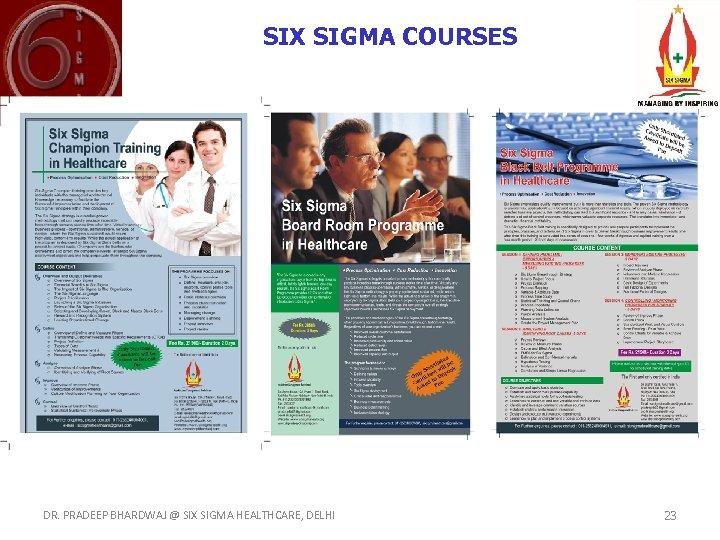 SIX SIGMA COURSES DR. PRADEEP BHARDWAJ @ SIX SIGMA HEALTHCARE, DELHI 23
