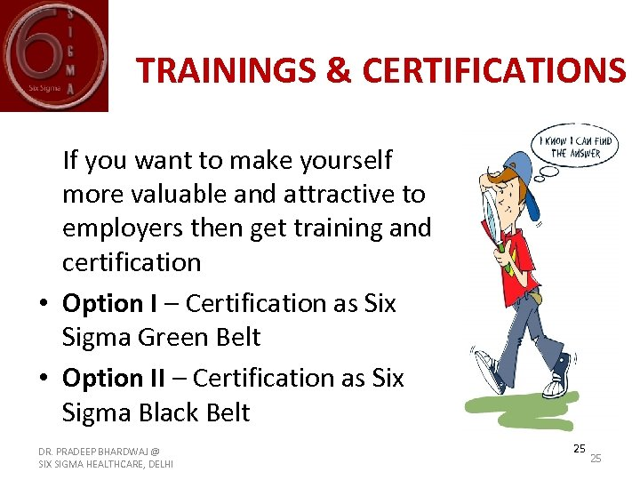 TRAININGS & CERTIFICATIONS If you want to make yourself more valuable and attractive to