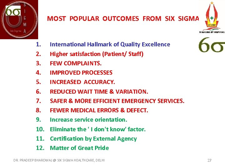 MOST POPULAR OUTCOMES FROM SIX SIGMA 1. 2. 3. 4. 5. 6. 7. 8.