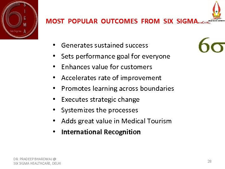 MOST POPULAR OUTCOMES FROM SIX SIGMA. . Cont. . • • • DR. PRADEEP
