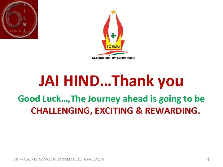 JAI HIND…Thank you Good Luck…, The Journey ahead is going to be CHALLENGING, EXCITING
