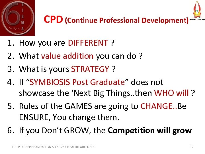 CPD (Continue Professional Development) 1. 2. 3. 4. How you are DIFFERENT ?