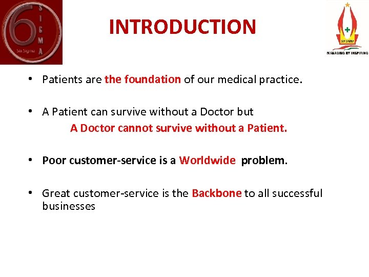 INTRODUCTION • Patients are the foundation of our medical practice. • A Patient can