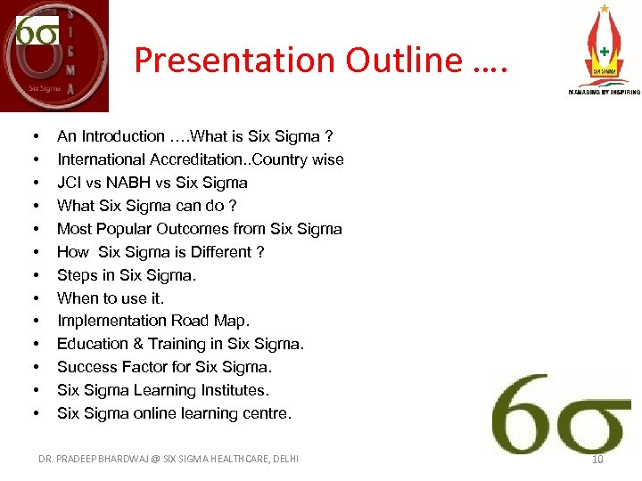 Presentation Outline …. • • • • An Introduction …. What is Six Sigma