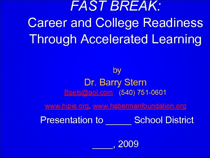 FAST BREAK: Career and College Readiness Through Accelerated Learning by Dr. Barry Stern Bsels@aol.