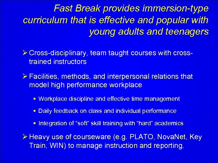 Fast Break provides immersion-type curriculum that is effective and popular with young adults and