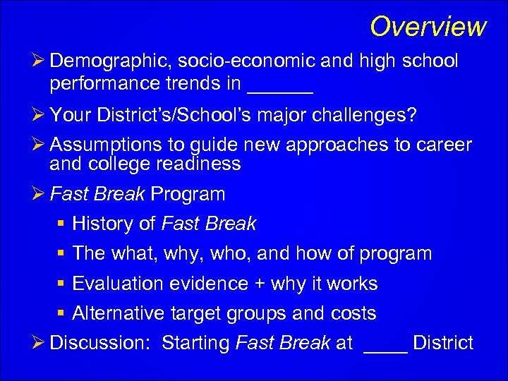 Overview Ø Demographic, socio-economic and high school performance trends in ______ Ø Your District's/School's