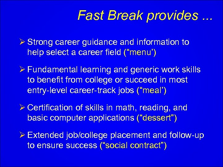 Fast Break provides. . . Ø Strong career guidance and information to help select
