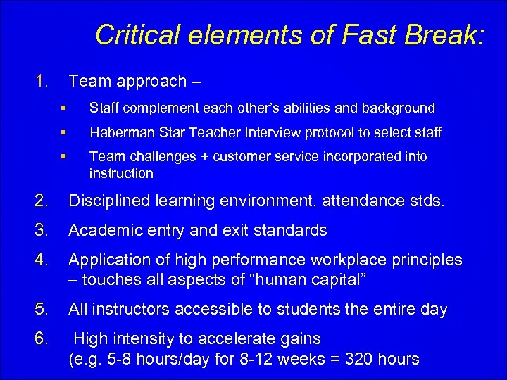 Critical elements of Fast Break: 1. Team approach – § Staff complement each other's