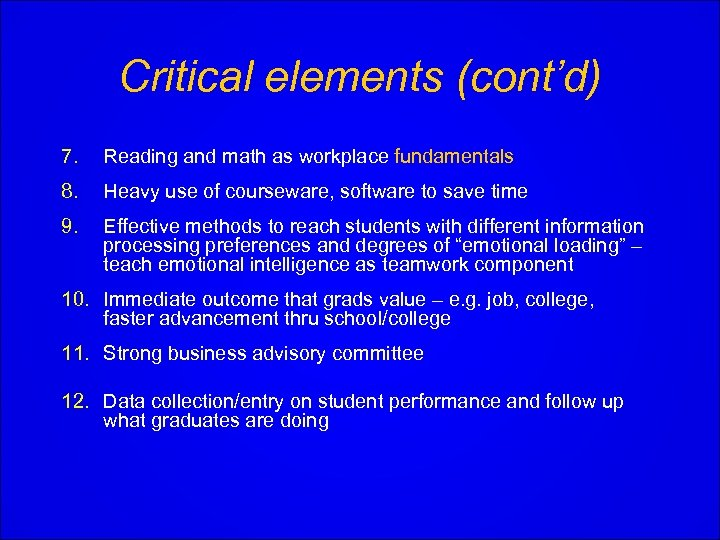 Critical elements (cont'd) 7. Reading and math as workplace fundamentals 8. Heavy use of
