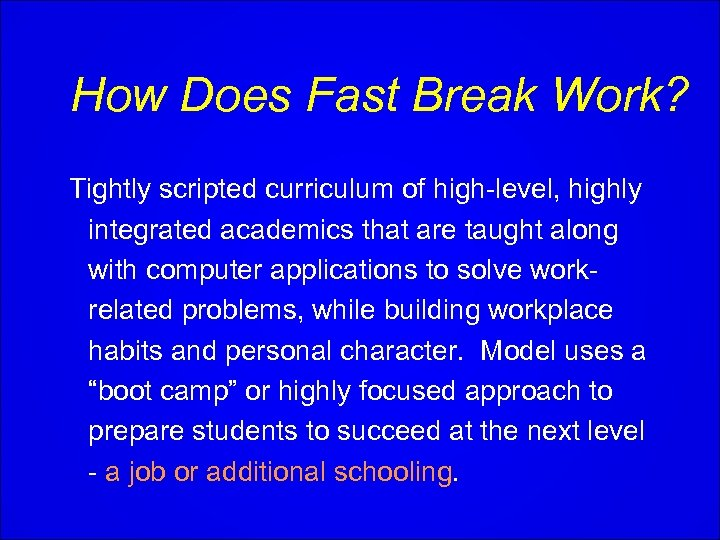 How Does Fast Break Work? Tightly scripted curriculum of high-level, highly integrated academics that