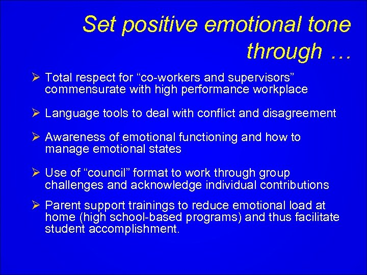 """Set positive emotional tone through … Ø Total respect for """"co-workers and supervisors"""" commensurate"""